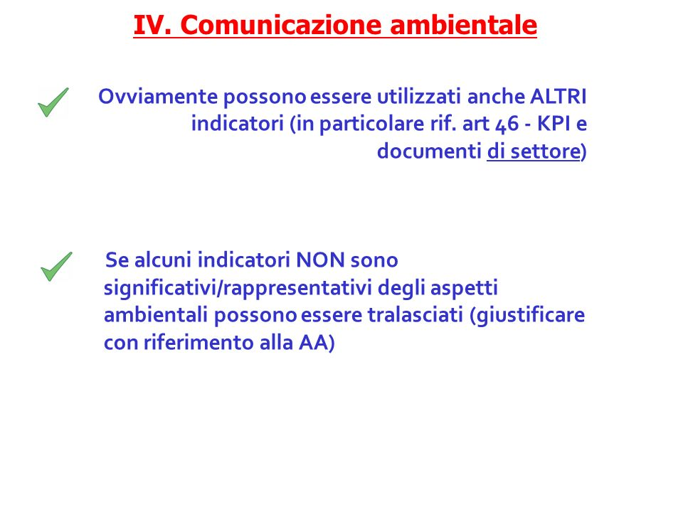 Ovviamente possono essere utilizzati anche ALTRI indicatori (in particolare rif.