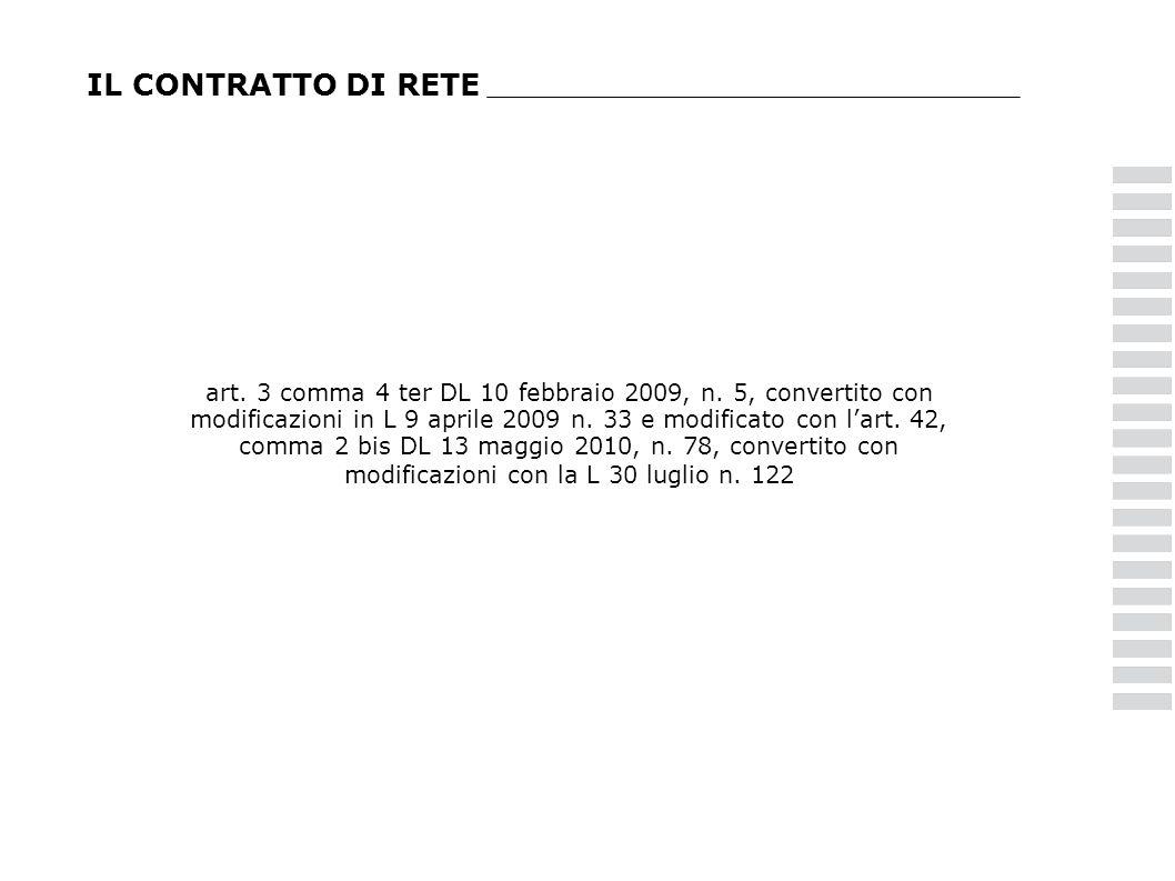 IL CONTRATTO DI RETE art. 3 comma 4 ter DL 10 febbraio 2009, n. 5, convertito con modificazioni in L 9 aprile 2009 n. 33 e modificato con lart. 42, co