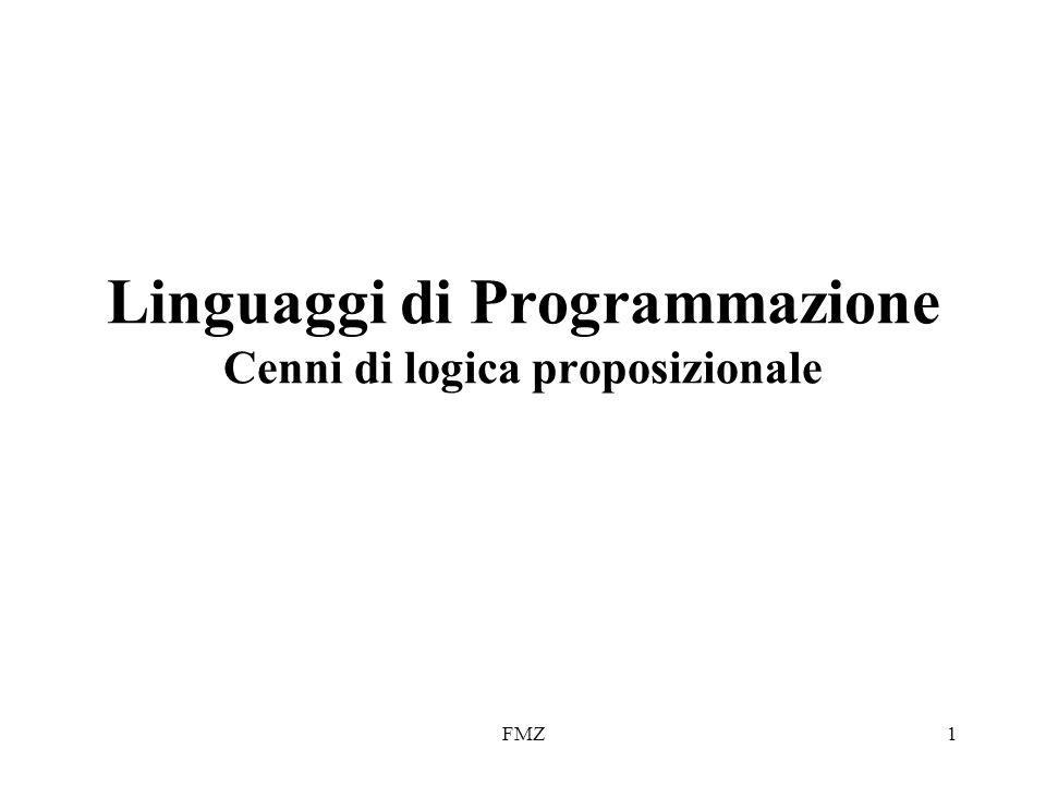 FMZ1 Linguaggi di Programmazione Cenni di logica proposizionale