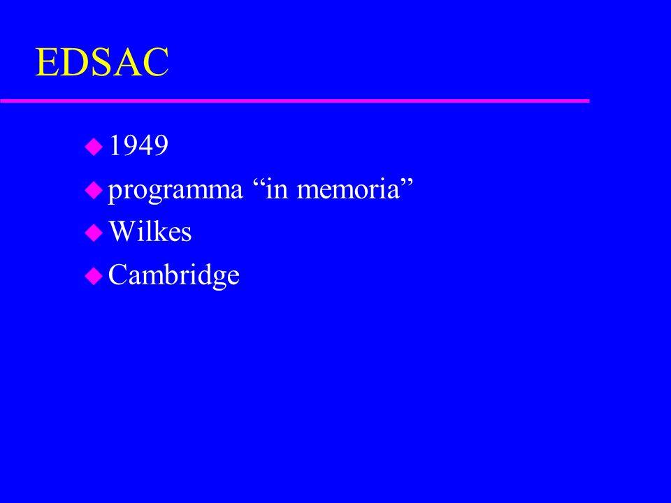EDSAC u 1949 u programma in memoria u Wilkes u Cambridge