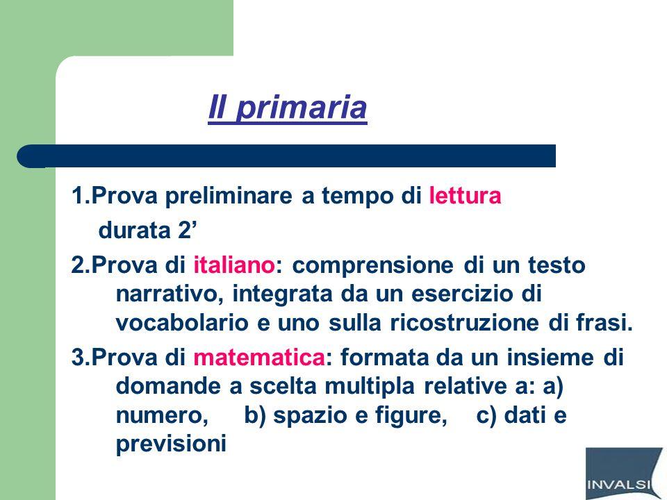 II primaria 1.Prova preliminare a tempo di lettura durata 2 2.Prova di italiano: comprensione di un testo narrativo, integrata da un esercizio di voca