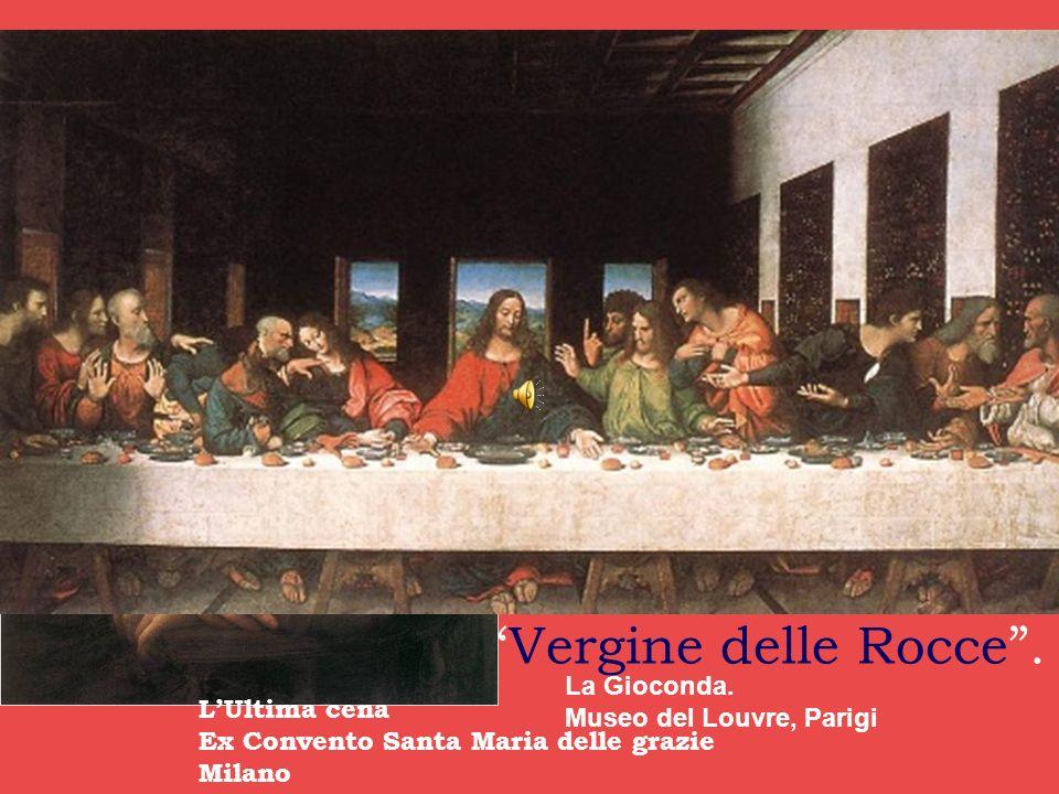 Leonardo introdusse nella pittura lo sfumato e la Composizione Piramidale. Tra le sue opere più conosciute ricordiamo: Lultima Cena commissionatagli d