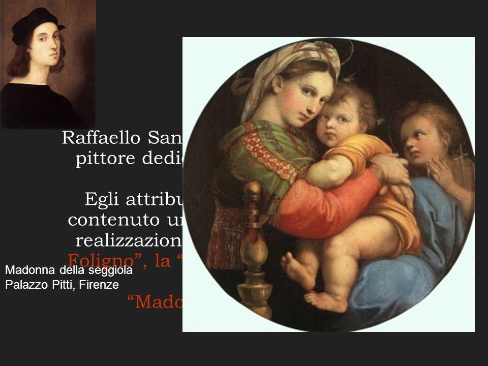 Raffaello Sanzio iniziò la sua attività da pittore dedicandosi per lo più a soggetti sacri. Egli attribuì alle opere religiose un contenuto umano. Tra