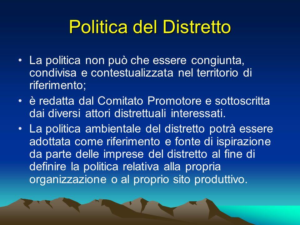 Politica del Distretto La politica non può che essere congiunta, condivisa e contestualizzata nel territorio di riferimento; è redatta dal Comitato Pr