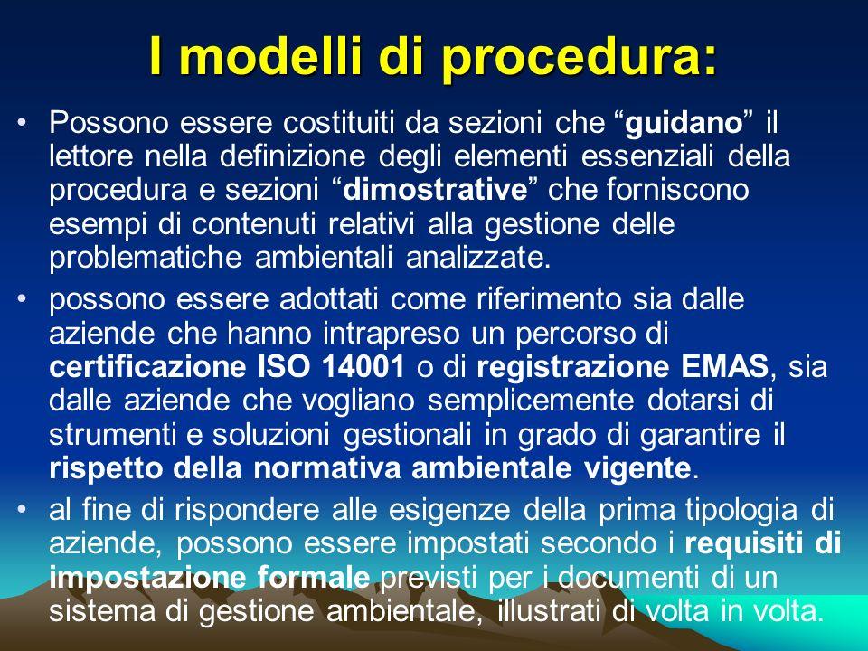 I modelli di procedura: Possono essere costituiti da sezioni che guidano il lettore nella definizione degli elementi essenziali della procedura e sezi