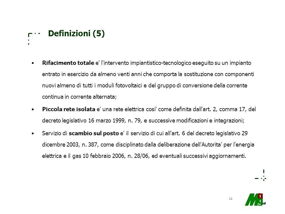 11 Definizioni (5) Rifacimento totale e' l'intervento impiantistico-tecnologico eseguito su un impianto entrato in esercizio da almeno venti anni che
