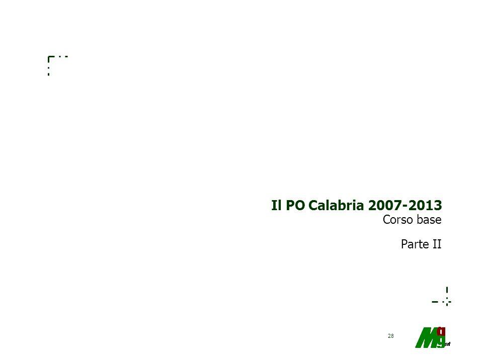 28 Il PO Calabria 2007-2013 Corso base Parte II