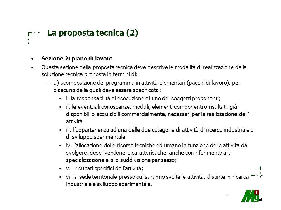 67 La proposta tecnica (2) Sezione 2: piano di lavoro Questa sezione della proposta tecnica deve descrive le modalità di realizzazione della soluzione