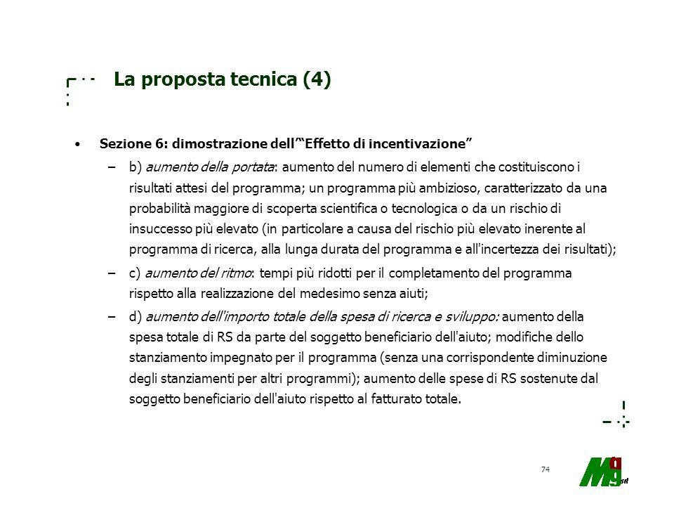 74 La proposta tecnica (4) Sezione 6: dimostrazione dellEffetto di incentivazione –b) aumento della portata: aumento del numero di elementi che costit