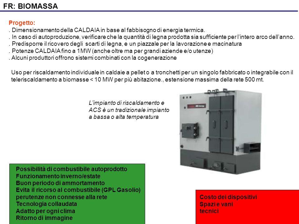 Uso per riscaldamento individuale in caldaie a pellet o a tronchetti per un singolo fabbricato o integrabile con il teleriscaldamento a biomasse < 10 MW per più abitazione., estensione massima della rete 500 mt.