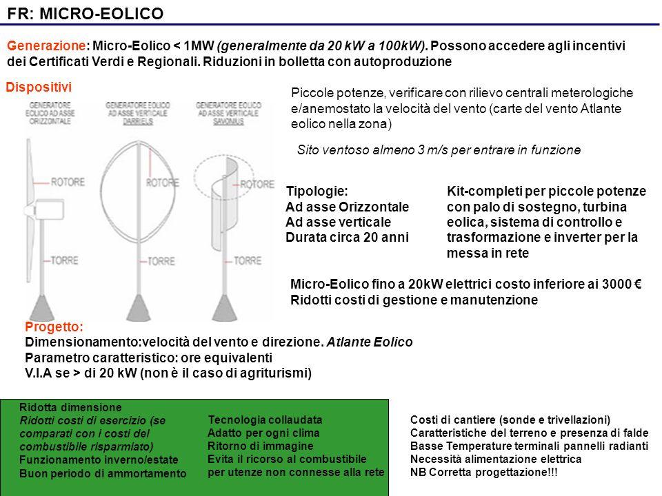 Generazione: Micro-Eolico < 1MW (generalmente da 20 kW a 100kW). Possono accedere agli incentivi dei Certificati Verdi e Regionali. Riduzioni in bolle
