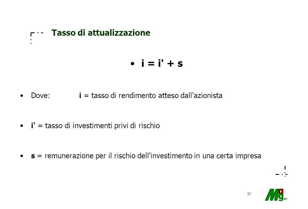 96 La misura del valore W 0 = dove: W 0 = valore odierno del capitale per l'investitore d t = dividendo atteso al periodo T (per T variabile da 1 a n)