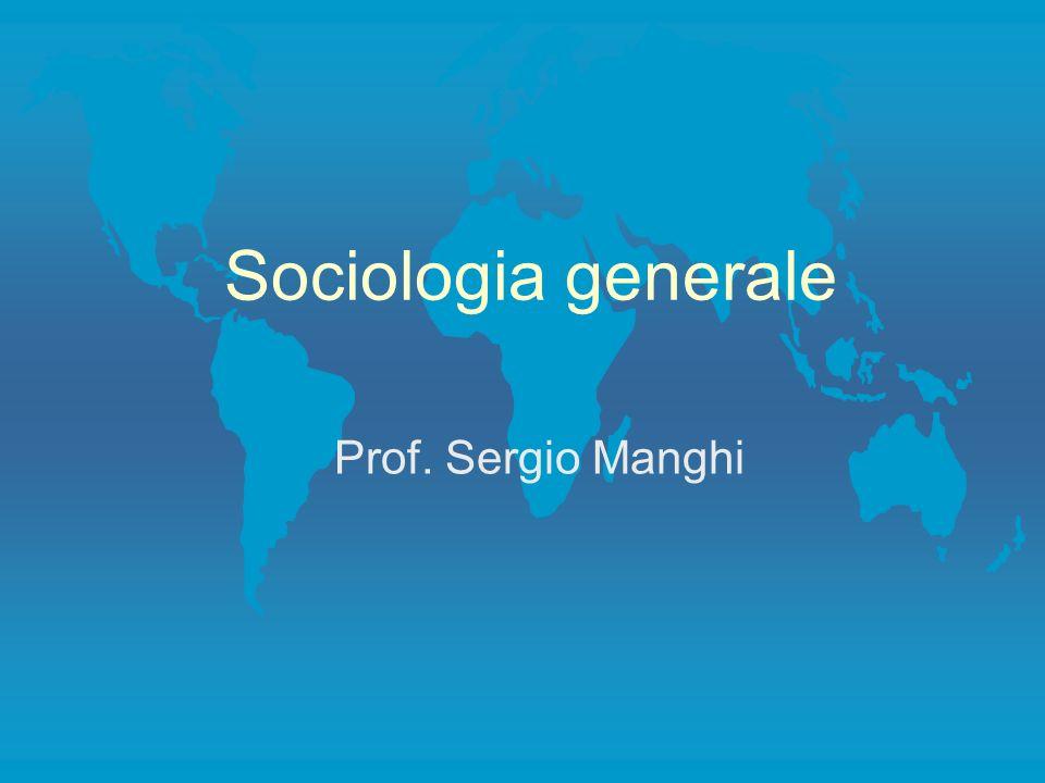 Sociologia generale Prof. Sergio Manghi