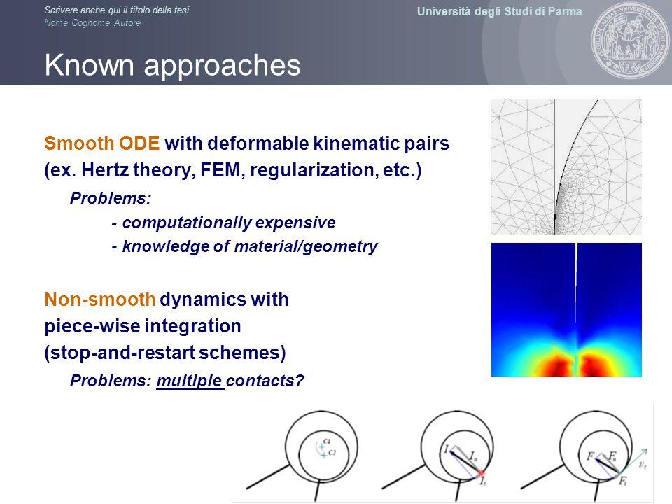 Università degli Studi di Parma Scrivere anche qui il titolo della tesi Nome Cognome Autore Known approaches Smooth ODE with deformable kinematic pair