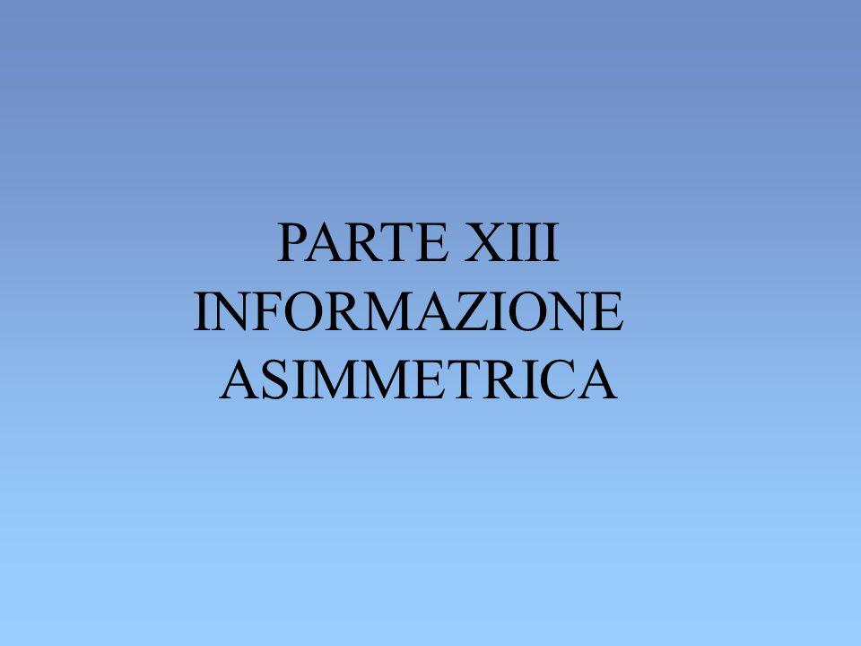 INFORMAZIONE ASIMMETRICA DEFINIZIONE: SITUAZIONE IN CUI UNA DELLE PARTI COINVOLTE IN UNA TRANSAZIONE POSSIEDE INFORMAZIONI CHE L ALTRA PARTE NON POSSIEDE COME SI MANIFESTA : A) SOTTO LA FORMA DI CARATTERISTICHE NASCOSTE DEL BENE O SERVIZIO OGGETTO DELLA TRANSAZIONE.