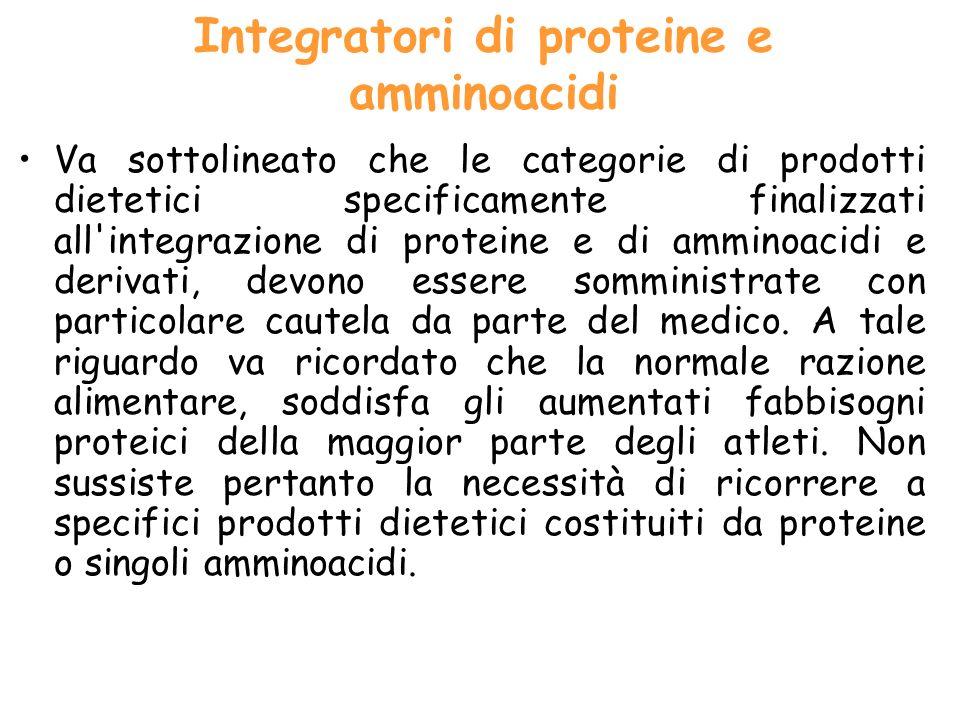 Va sottolineato che le categorie di prodotti dietetici specificamente finalizzati all'integrazione di proteine e di amminoacidi e derivati, devono ess