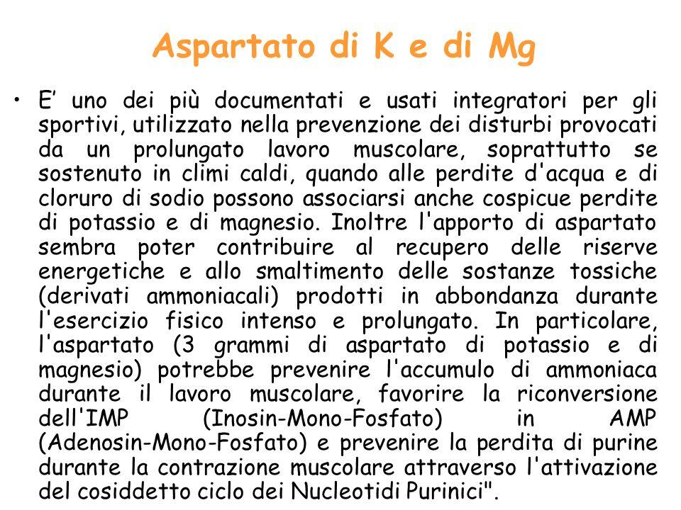 Aspartato di K e di Mg E uno dei più documentati e usati integratori per gli sportivi, utilizzato nella prevenzione dei disturbi provocati da un prolu