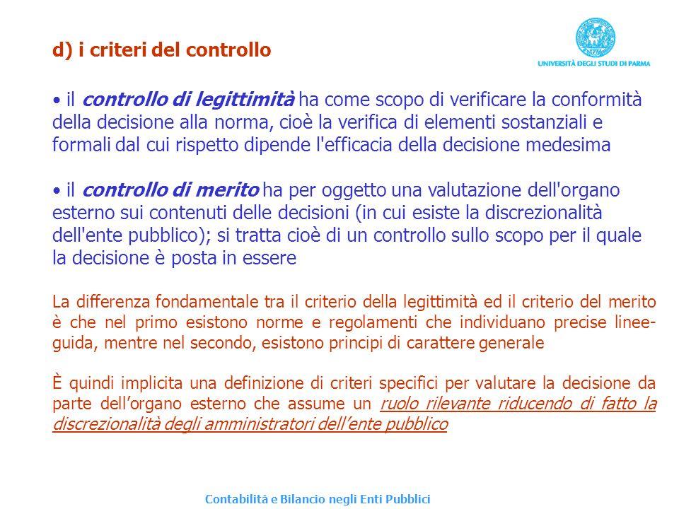 d) i criteri del controllo il controllo di legittimità ha come scopo di verificare la conformità della decisione alla norma, cioè la verifica di eleme
