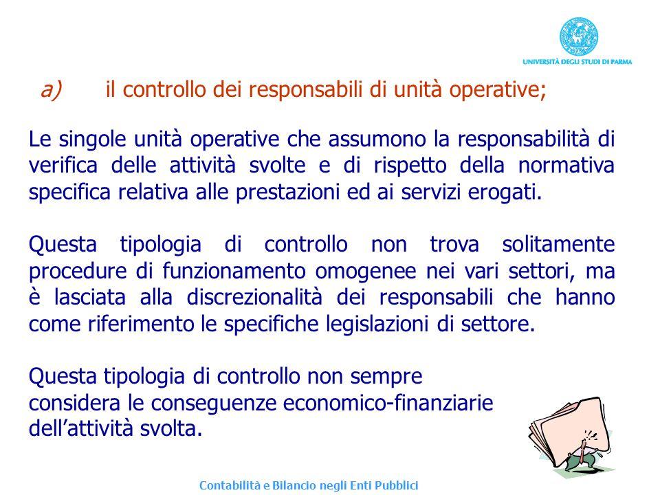 Contabilità e Bilancio negli Enti Pubblici a)il controllo dei responsabili di unità operative; Le singole unità operative che assumono la responsabili