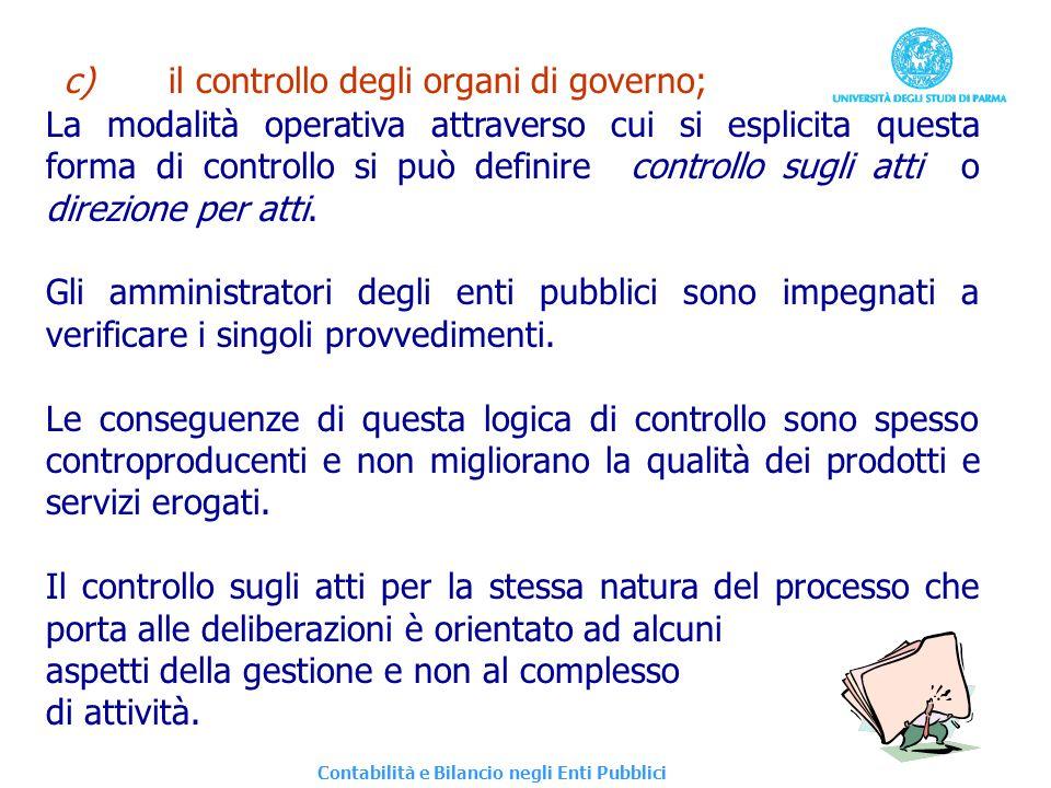 Contabilità e Bilancio negli Enti Pubblici c)il controllo degli organi di governo; La modalità operativa attraverso cui si esplicita questa forma di c