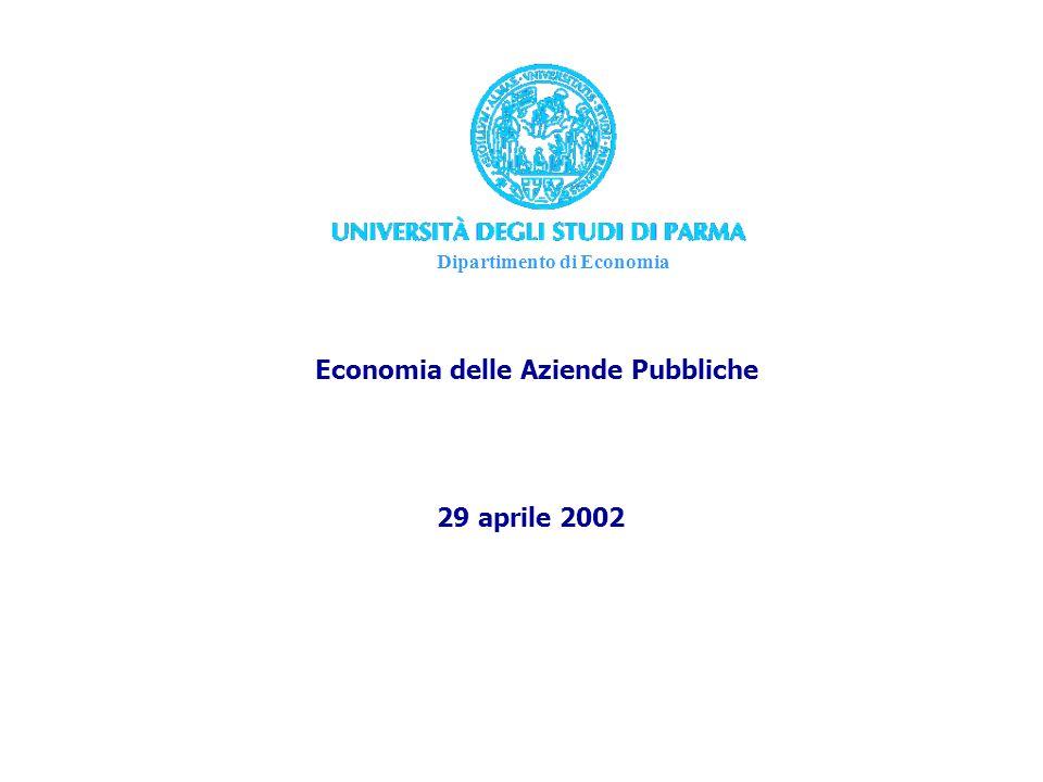 Dipartimento di Economia Economia delle Aziende Pubbliche 29 aprile 2002