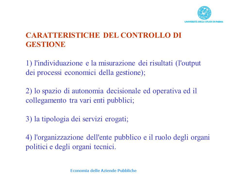 Economia delle Aziende Pubbliche CARATTERISTICHE DEL CONTROLLO DI GESTIONE 1) l'individuazione e la misurazione dei risultati (l'output dei processi e