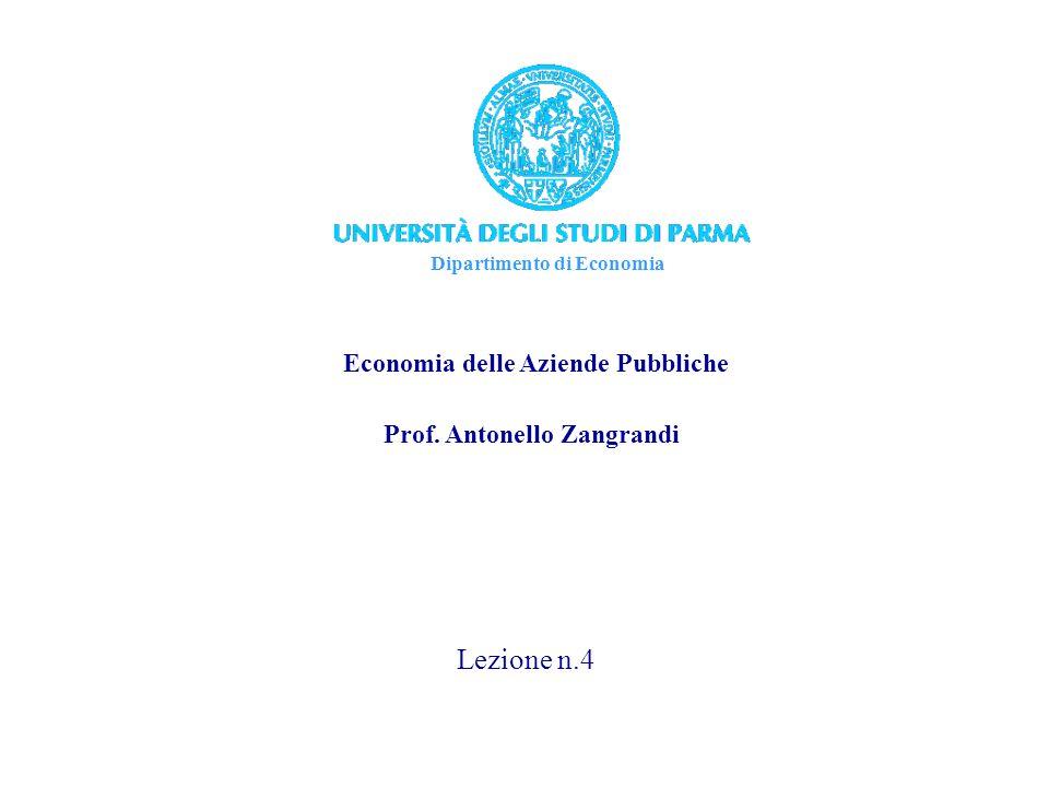 Dipartimento di Economia Economia delle Aziende Pubbliche Prof. Antonello Zangrandi Lezione n.4