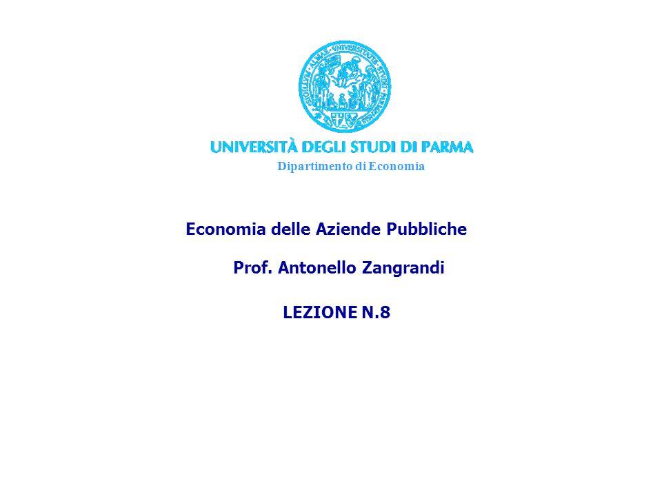 Dipartimento di Economia Economia delle Aziende Pubbliche Prof. Antonello Zangrandi LEZIONE N.8