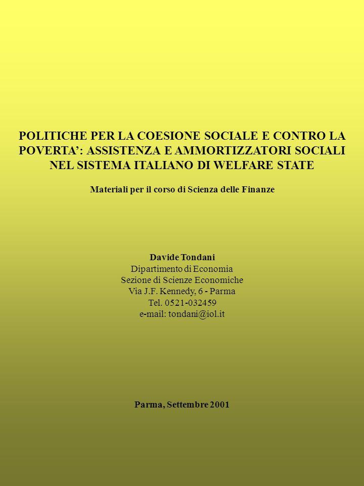 POLITICHE PER LA COESIONE SOCIALE E CONTRO LA POVERTA: ASSISTENZA E AMMORTIZZATORI SOCIALI NEL SISTEMA ITALIANO DI WELFARE STATE Materiali per il cors