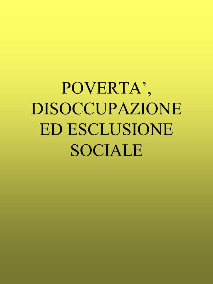 POVERTA, DISOCCUPAZIONE ED ESCLUSIONE SOCIALE