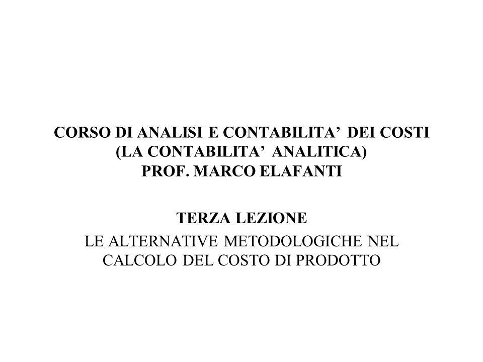 LE POSSIBILI METODOLOGIE DI CALCOLO DEL COSTO DI PRODOTTO LA DOTTRINA E ARROCCATA DU DUE CONFIGURAZIONI DI COSTO ESTREME TRA LORO COLLEGATE DA UN CONTINUUM: 1.