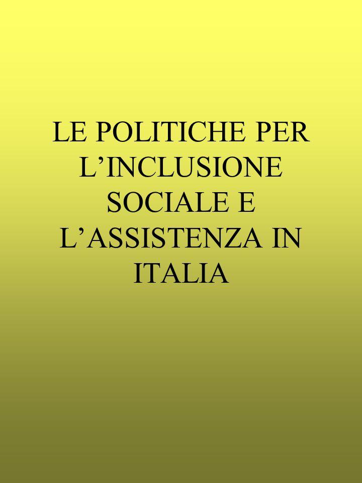 LE POLITICHE PER LINCLUSIONE SOCIALE E LASSISTENZA IN ITALIA