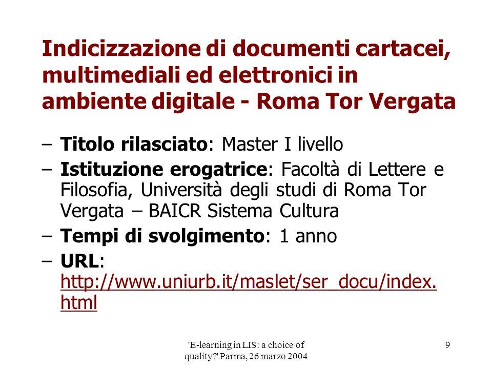 'E-learning in LIS: a choice of quality?' Parma, 26 marzo 2004 9 Indicizzazione di documenti cartacei, multimediali ed elettronici in ambiente digital
