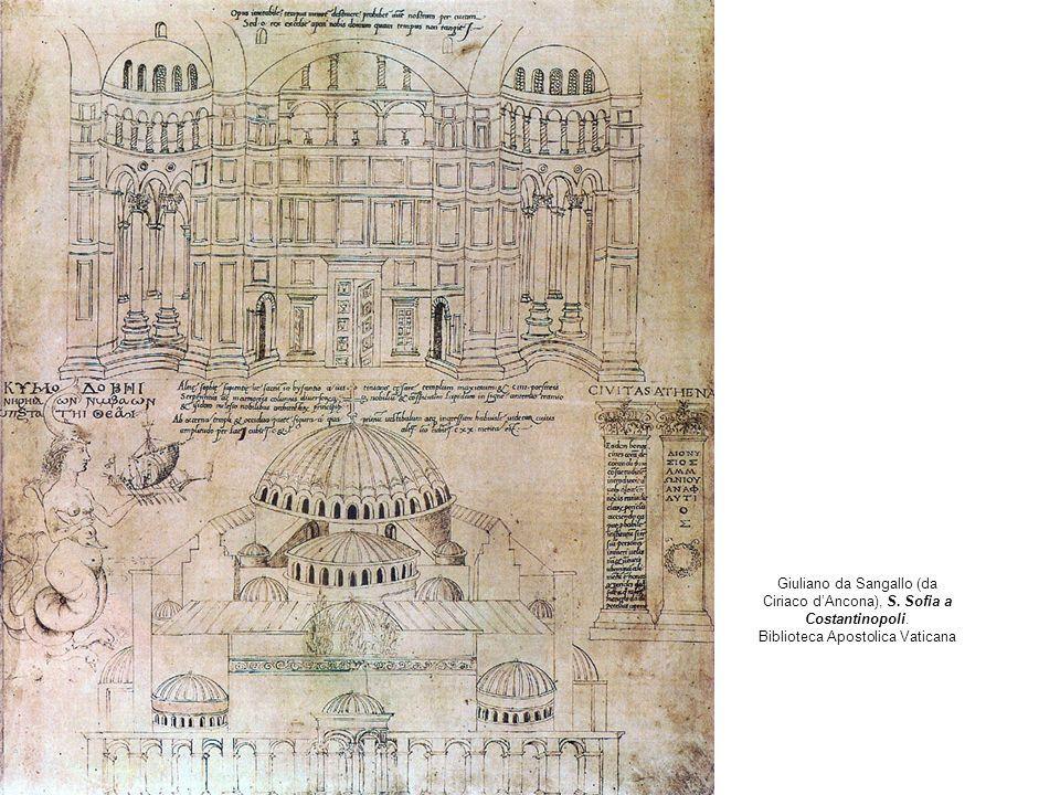 Giuliano da Sangallo (da Ciriaco dAncona), S. Sofia a Costantinopoli. Biblioteca Apostolica Vaticana