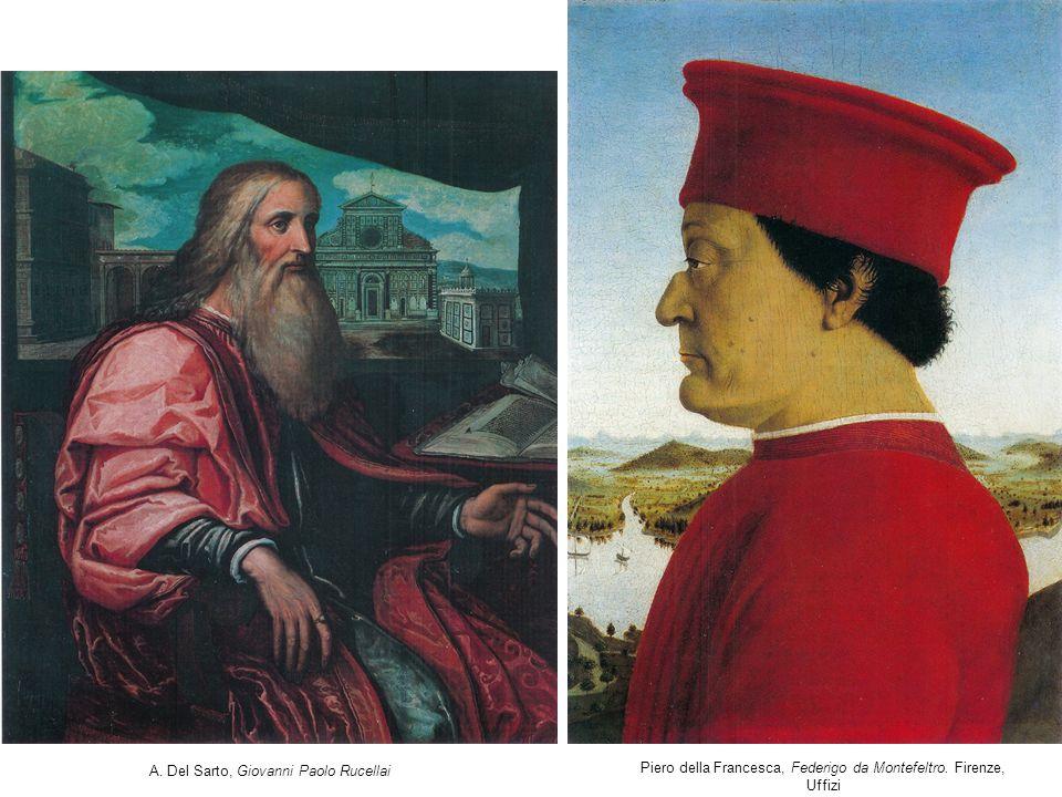 A. Del Sarto, Giovanni Paolo Rucellai Piero della Francesca, Federigo da Montefeltro. Firenze, Uffizi