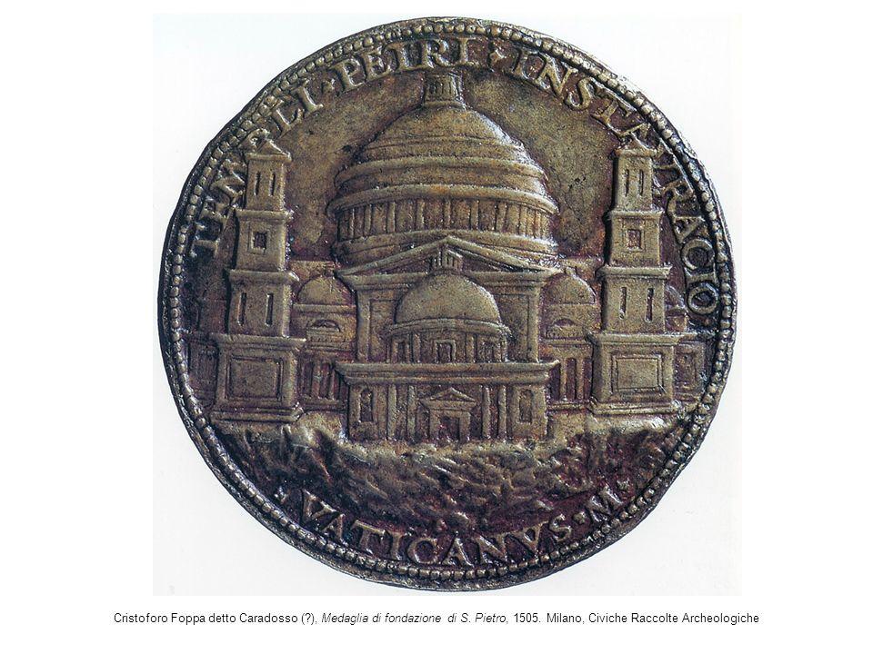Cristoforo Foppa detto Caradosso (?), Medaglia di fondazione di S. Pietro, 1505. Milano, Civiche Raccolte Archeologiche