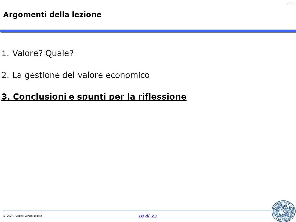 CG1 © 2007, Alberto Lanzavecchia 17 di 23 Bonus monetari Stock options C.d.A Responsabili di area / prodotto Rete commerciale 2. La gestione del capit