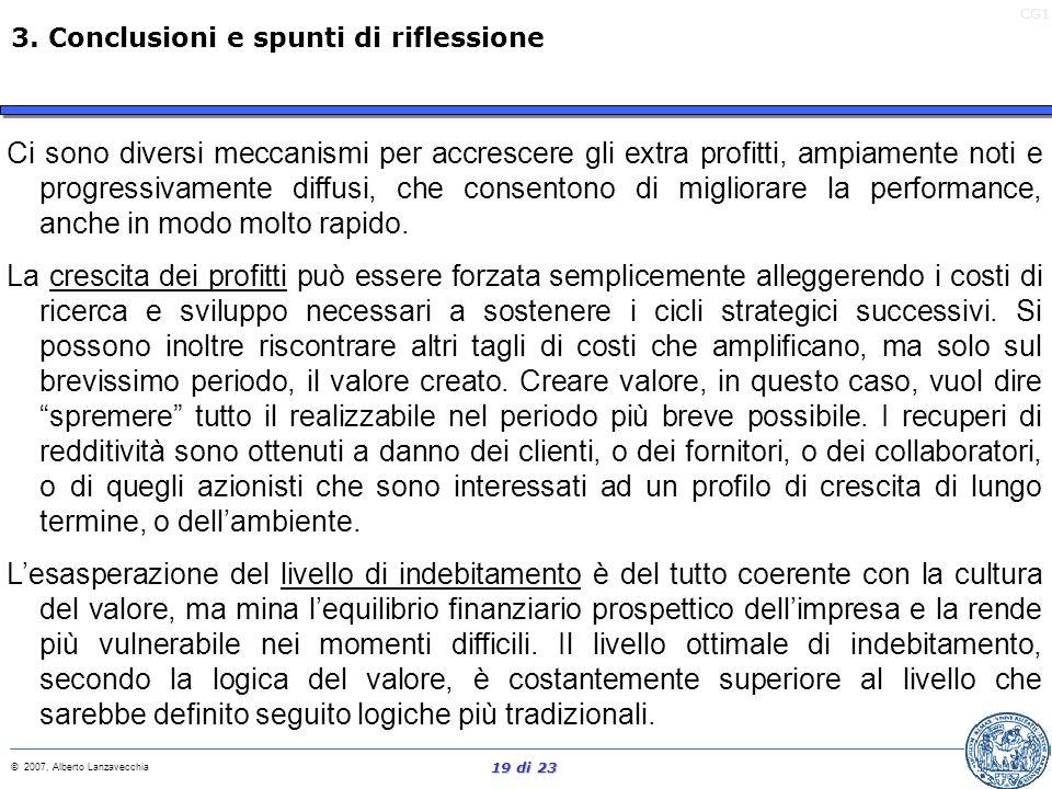 CG1 © 2007, Alberto Lanzavecchia 18 di 23 Argomenti della lezione 1. Valore? Quale? 2. La gestione del valore economico 3. Conclusioni e spunti per la