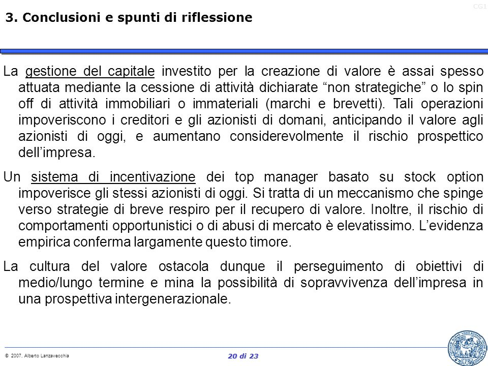 CG1 © 2007, Alberto Lanzavecchia 19 di 23 Ci sono diversi meccanismi per accrescere gli extra profitti, ampiamente noti e progressivamente diffusi, ch