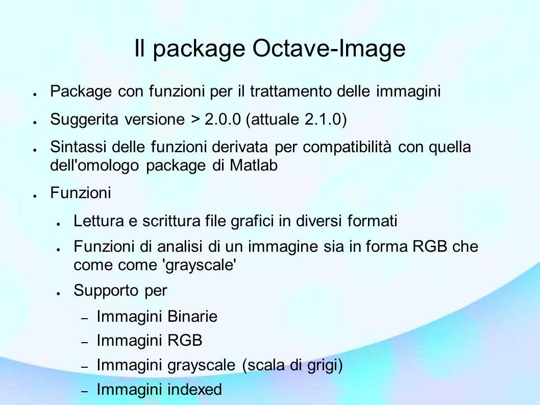 Il package Octave-Image Package con funzioni per il trattamento delle immagini Suggerita versione > 2.0.0 (attuale 2.1.0) Sintassi delle funzioni deri