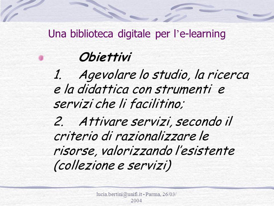 lucia.bertini@unifi.it - Parma, 26/03/ 2004 Una biblioteca digitale per l e-learning Quali indicatori Numero totale di usi - Numero di accessi alla pagina Web della Biblioteca digitale - Numero di downloading Numero di sessioni di ricerca