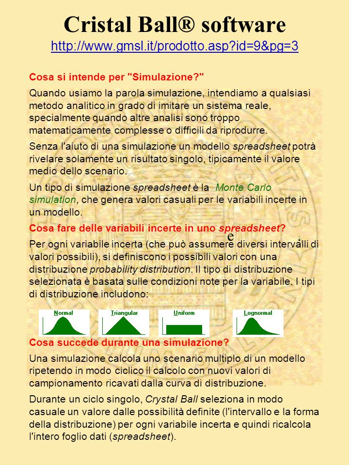 Cristal Ball® software http://www.gmsl.it/prodotto.asp?id=9&pg=3 http://www.gmsl.it/prodotto.asp?id=9&pg=3 Cosa si intende per