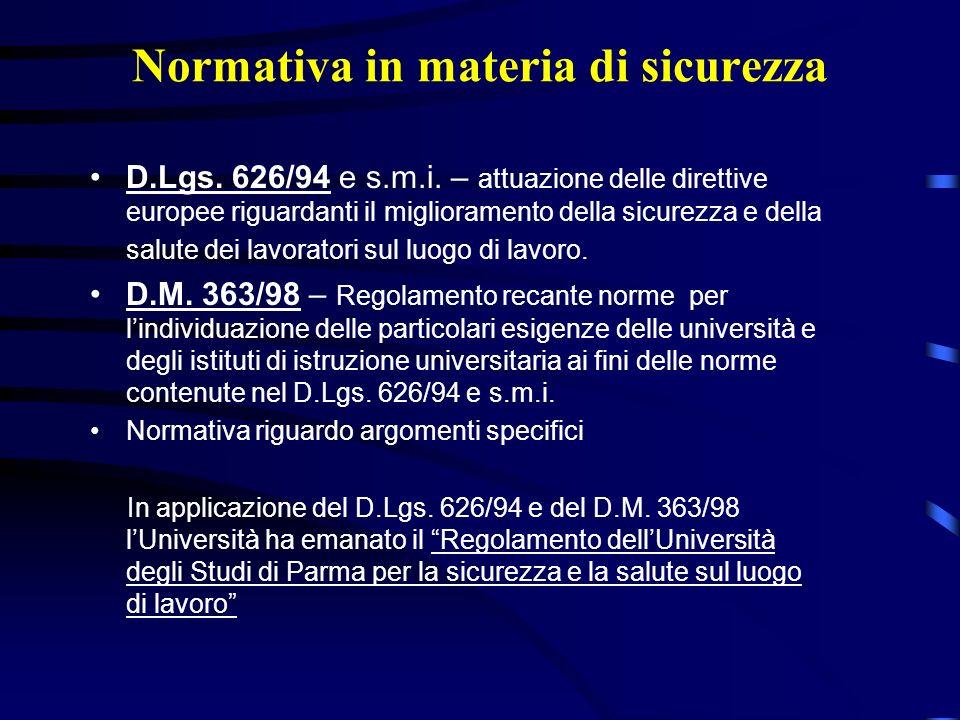 Normativa in materia di sicurezza D.Lgs. 626/94 e s.m.i. – attuazione delle direttive europee riguardanti il miglioramento della sicurezza e della sal
