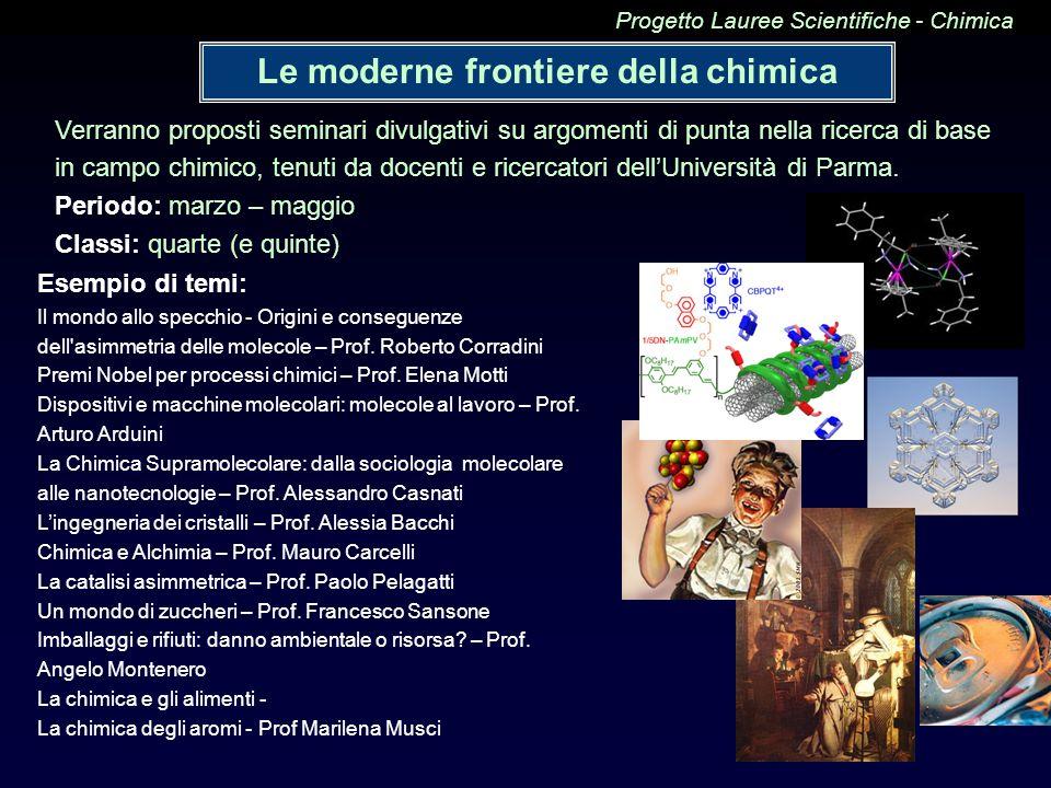 Le moderne frontiere della chimica Esempio di temi: Il mondo allo specchio - Origini e conseguenze dell'asimmetria delle molecole – Prof. Roberto Corr
