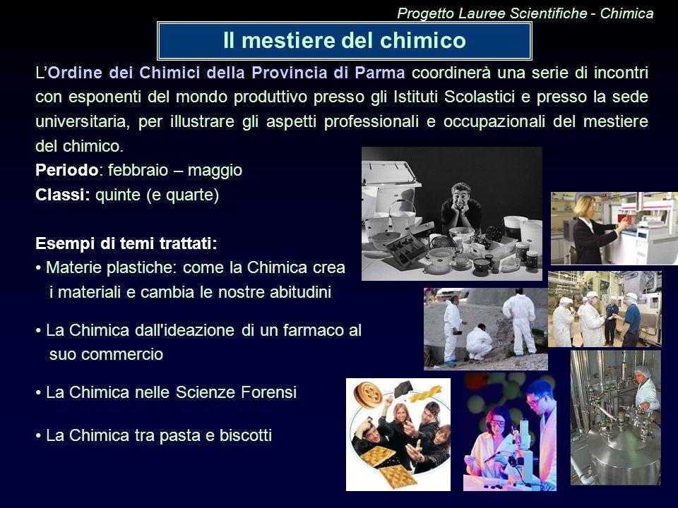 Il mestiere del chimico LOrdine dei Chimici della Provincia di Parma coordinerà una serie di incontri con esponenti del mondo produttivo presso gli Is