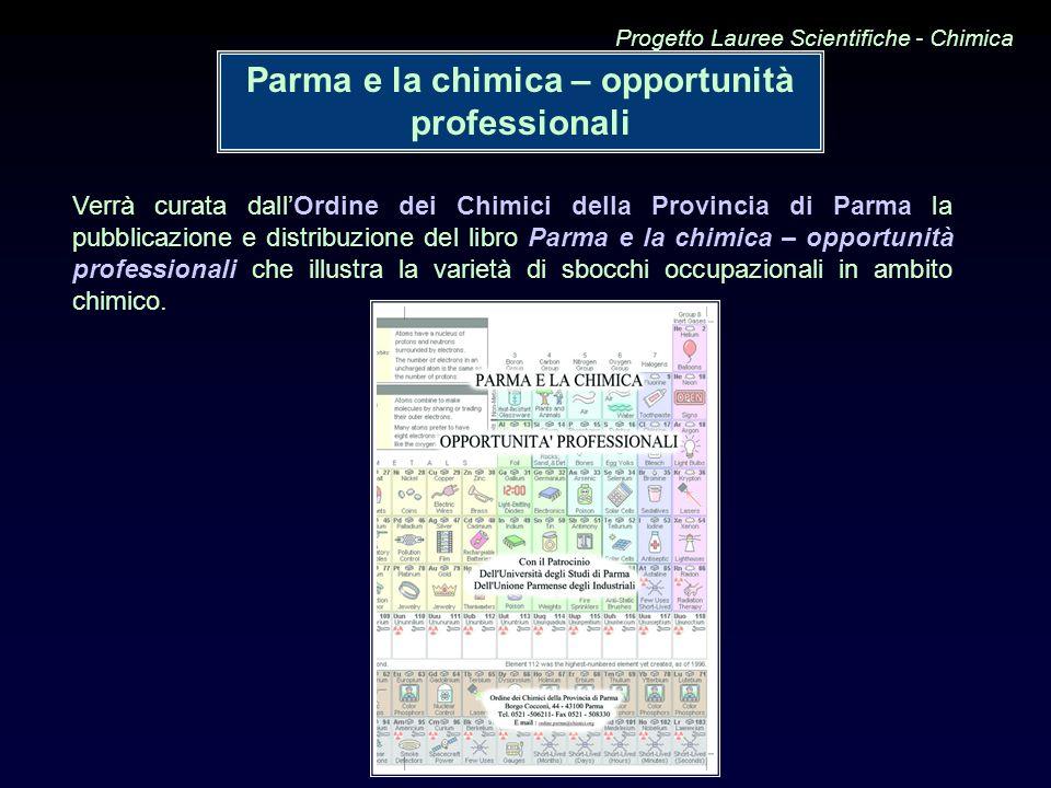 Verrà curata dallOrdine dei Chimici della Provincia di Parma la pubblicazione e distribuzione del libro Parma e la chimica – opportunità professionali