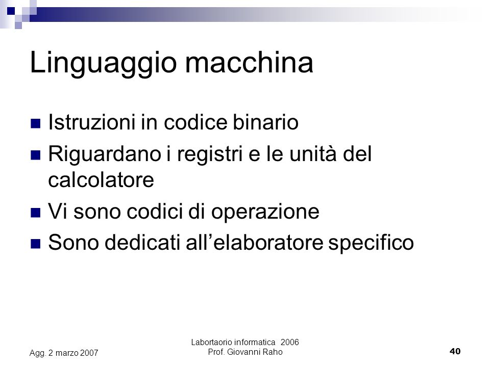 Labortaorio informatica 2006 Prof. Giovanni Raho40 Agg.