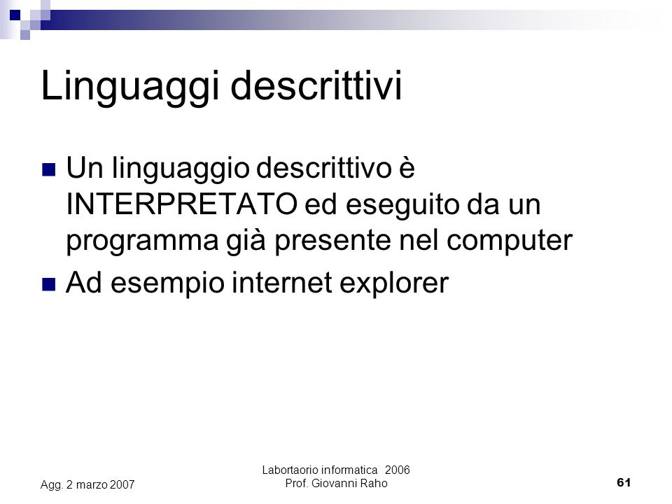 Labortaorio informatica 2006 Prof. Giovanni Raho61 Agg.