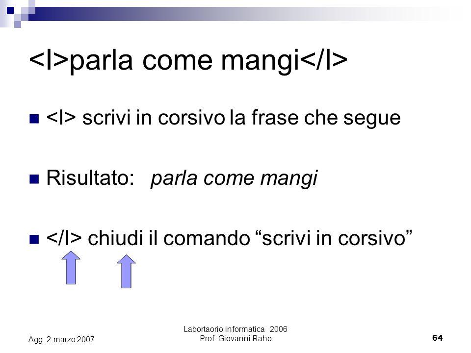 Labortaorio informatica 2006 Prof. Giovanni Raho64 Agg.
