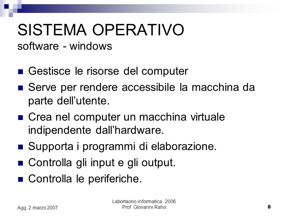 Labortaorio informatica 2006 Prof.Giovanni Raho29 Agg.